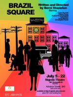 Brazil Square: at The Majestic Theatre from Wed Jul 5 to Sat Jul 22, 2017
