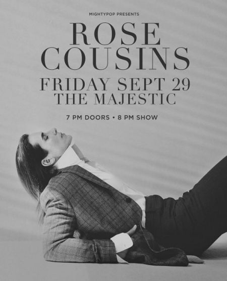 The Majestic: ROSE COUSINS at LSPU Hall Thu Sep 28 2017 at 8:00 pm